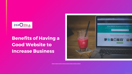 Benefits of Having a Good Website to Increase Business