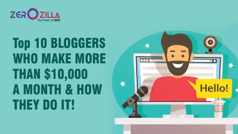 Top 10 BLOGGERS WHO MAKE MORE THAN $10,000 A MONTH & HOW THEY DO IT!