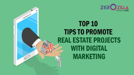 Top 10 Tips to Promote Real Estate Projects with Digital Marketing