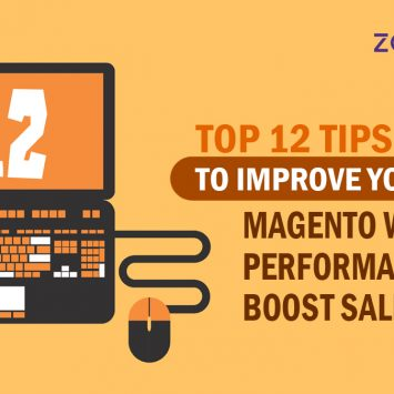 Top 12 Tips to Improve Your Magento Website Performance and Boost Sales
