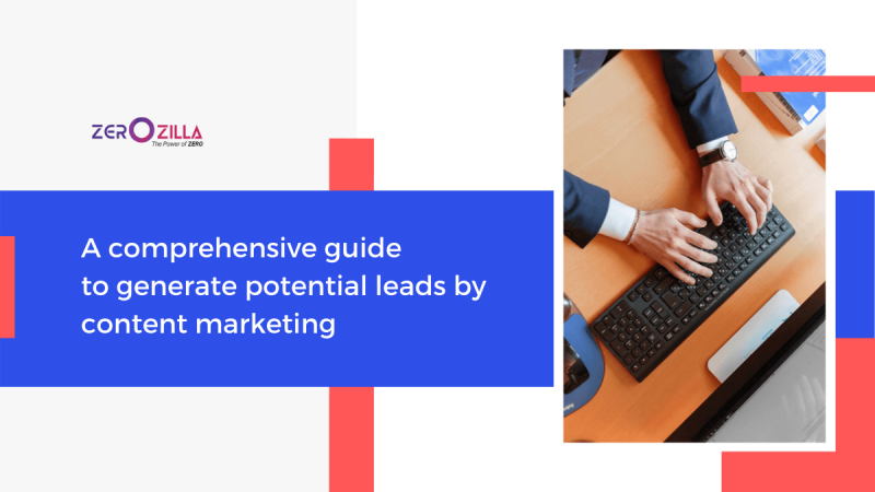 A comprehensive guide to generate potential leads by content marketing