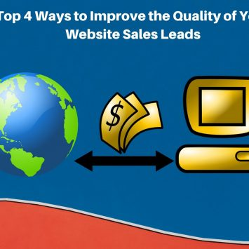 Top 4 Ways to Improve the Quality of Your Website Sales Leads