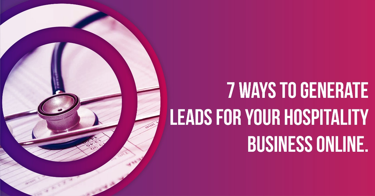 7 Ways To Generate Leads For Your Hospitality Business Online