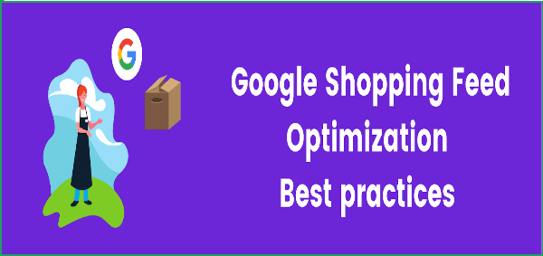 Best Practices for Google Shopping Feed Optimisation